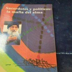 Libros antiguos: SACERDOTES Y POLITICOS DE LA MAFIA DEL ALMA OSHO ( AGOTADO). Lote 262937645