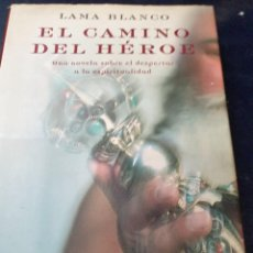 Libros antiguos: EL CAMINO DEL HEROE LAMA BLANCO. Lote 262942600