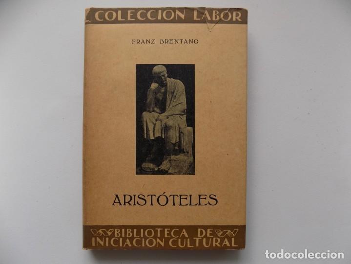 LIBRERIA GHOTICA. FRANZ BRENTANO. ARISTOTELES. 1930. EDITORIAL LABOR. (Libros Antiguos, Raros y Curiosos - Pensamiento - Filosofía)