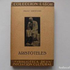 Libros antiguos: LIBRERIA GHOTICA. FRANZ BRENTANO. ARISTOTELES. 1930. EDITORIAL LABOR.. Lote 263029635