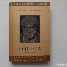 Libros antiguos: LIBRERIA GHOTICA. KURT JOACHIM GRAU. LOGICA. EDITORIAL LABOR 1937.. Lote 263031565