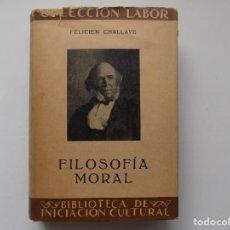Libros antiguos: LIBRERIA GHOTICA. FELICIEN CHALLAYE. FILOSOFIA MORAL. EDITORIAL LABOR 1936.. Lote 263031715