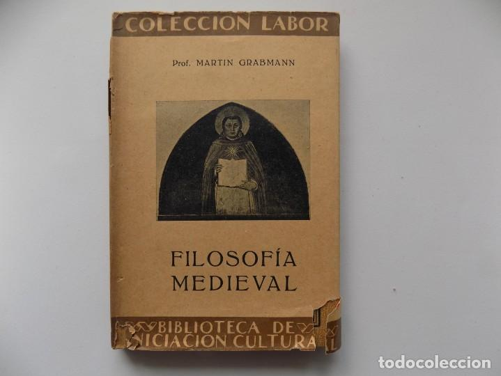 LIBRERIA GHOTICA. MARTIN GRABMANN. FILOSOFIA MEDIEVAL. EDITORIAL LABOR 1928. MUY ILUSTRADO. (Libros Antiguos, Raros y Curiosos - Pensamiento - Filosofía)