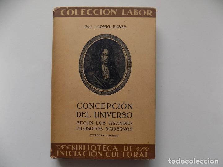 LIBRERIA GHOTICA. LUDWIG BUSSE. CONCEPCIÓN DEL UNIVERSO. EDITORIAL LABOR 1933. MUY ILUSTRADO. (Libros Antiguos, Raros y Curiosos - Pensamiento - Filosofía)