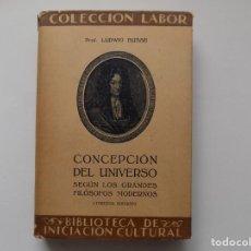Libros antiguos: LIBRERIA GHOTICA. LUDWIG BUSSE. CONCEPCIÓN DEL UNIVERSO. EDITORIAL LABOR 1933. MUY ILUSTRADO.. Lote 263033465