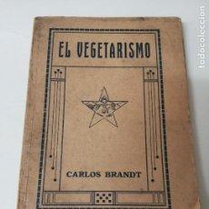 Libros antiguos: EL VEGETARISMO CARLOS BRANDT RARA EDICION. Lote 263785040