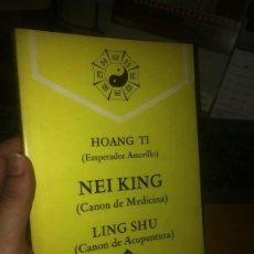 Libros antiguos: HOANG TI ( EMPERADOR AMARILLO) NEI KING ( CANON DE MEDICINA) LING SHU (CANON DE ACUPUNTURA). Lote 264341800