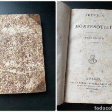 Libros antiguos: OEUVRES/OBRAS MONTESQUIEU. TOME SECOND. 1ª PARTIE. PARIS, 1817. PAGS: 334. Lote 268033944