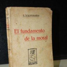 Libros antiguos: EL FUNDAMENTO DE LA MORAL.- SCHOPENHAÜER, A.. Lote 268609824