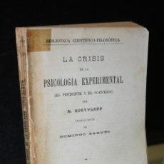 Libros antiguos: LA CRISIS DE LA PSICOLOGÍA EXPERIMENTAL (EL PRESENTE Y EL PORVENIR)- KOSTYLEFF, N.. Lote 268611514