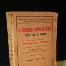 Libros antiguos: LA ALIMENTACIÓN CIENTÍFICA DEL HOMBRE (FRUTA Y PAN).- SCHLIKEYSEN, GUSTAV.. Lote 268614749