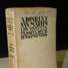 Libros antiguos: LUIS VIVES Y LA FILOSOFÍA DEL RENACIMIENTO. I. EL HOMBRE Y LA ÉPOCA.- BONILLA Y SAN MARTÍN, ADOLFO.. Lote 268735174