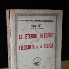 Libros antiguos: EL ETERNO RETORNO Y LA FILOSOFÍA DE LA FÍSICA.- REY, ABEL.. Lote 268737979