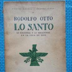 Libros antiguos: RODOLFO OTTO - LO SANO - LO RACIONAL Y LO IRRACIONAL EN LA IDEA DE DIOS - 1925. Lote 268864879