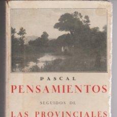 Libros antiguos: LIBRO ... PENSAMIENTOS SEGUIDOS DE LAS PROVINCIALES - PASCAL - BERGUA 1933. Lote 268926669