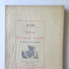 Libros antiguos: LLIBRE DE CIVILITAT PUERIL. (DE CIVILITATE MORUM PUERILIUM.) - ERASME.. Lote 123184476
