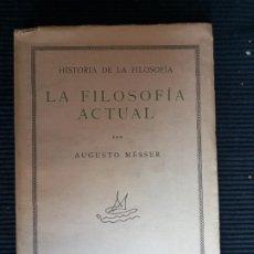 Libros antiguos: LA FILOSOFIA ACTUAL. AUGUSTO MESSER. REVISTA DE OCCIDENTE 1930,. Lote 269399463