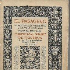 Libros antiguos: EL PASAGERO. ADVERTENCIAS UTILÍSIMAS A LA VIDA HUMANA. CHISTOVAL SUAREZ DE FIGUEROA.1913, 368 PÁG. Lote 269796643