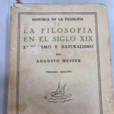 Libros antiguos: 1936 LA FILOSOFIA EN EL SIGLO XIX - AUGUSTO MESSER. Lote 269827878