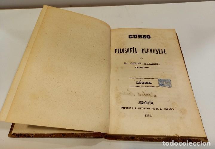 Libros antiguos: CURSO DE FILOSOFIA ELEMENTAL - D. JAIME BALMES. Madrid 1847 (4 tomos). LÓGICA.METAFISICA. ETICA. Hº - Foto 8 - 270914553