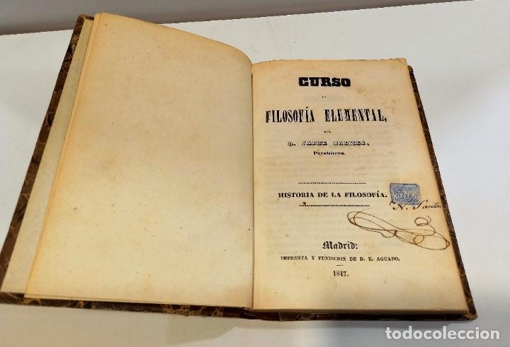 Libros antiguos: CURSO DE FILOSOFIA ELEMENTAL - D. JAIME BALMES. Madrid 1847 (4 tomos). LÓGICA.METAFISICA. ETICA. Hº - Foto 22 - 270914553