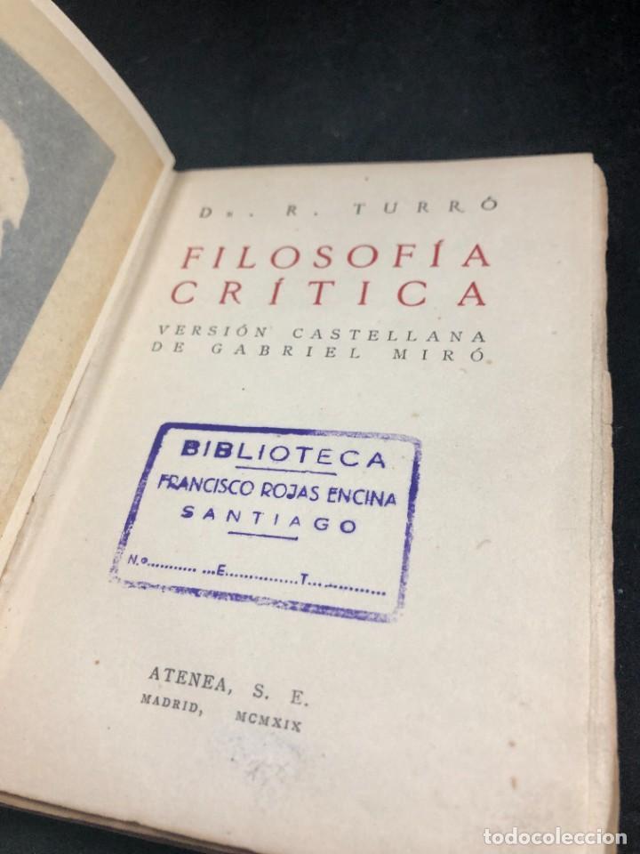 Libros antiguos: FILOSOFIA CRITICA. Dr. R. TURRO. PRIMERA EDICION CASTELLANA 1919 - Foto 4 - 270931483