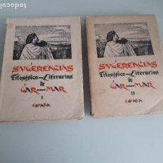 Libros antiguos: SUGERENCIAS FILOSÓFICO-LITERARIAS - VICENTE GAR-MAR - PRIMERA EDICIÓN 1932 - 2 TOMOS. Lote 270934298