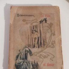 Libros antiguos: LA VIDA, EL AMOR Y LA MUERTE. SCHOPENHAUER BARCELONA 1901. Lote 272548473