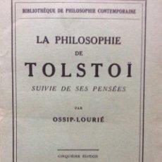 Libros antiguos: LA PHILOSOPHIE DE TOLSTOÏ, SUIVIE DE SES PENSÉES - OSSIP-LOURIÉ, 1931. Lote 276489698