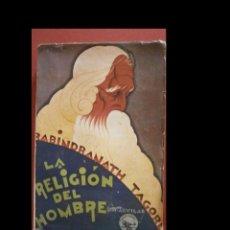 Libros antiguos: LA RELIGIÓN DEL HOMBRE. RABINDRANATH TAGORE. Lote 277221068