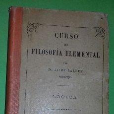 Libros antiguos: JAIME BALMES: CURSO DE FILOSOFIA ELEMENTAL. LOGICA. LIBRERIA VDA. DE CH. BOURET, 1914. Lote 277438768