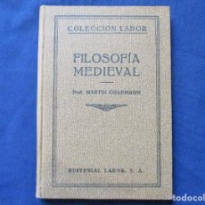 Libros antiguos: COLECCIÓN LABOR N.º 177 (I) / FILOSOFÍA MEDIEVAL / PROF. MARTIN GRABMANN / 1928. Lote 277567488