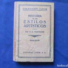 Libros antiguos: COLECCIÓN LABOR N.º 42-43 (IV) / HISTORIA DE LOS ESTILOS ARTÍSTICOS / PROF. K. D. HARTMANN. Lote 277569353