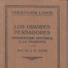 Libros antiguos: J. E. COHN: LOS GRANDES PENSADORES. INTRODUCCIÓN HISTÓRICA A LA FILOSOFÍA. Lote 277705563
