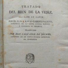 Libros antiguos: PRIMERA EDICIÓN: TRATADO DEL BIEN DE LA VEJEZ - GABRIEL PALEOTI. Lote 277688763