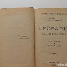 Libros antiguos: LIBRERIA GHOTICA. G. SERGI. LEOPARDI A LA LUZ DE LA CIENCIA. 1904. 2 TOMOS EN 1 VOLUMEN.. Lote 277744343