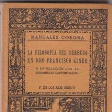 Libros antiguos: P. DE LOS RIOS URRUTI: LA FILOSOFÍA DEL DERECHO EN DON FRANCISCO GINER. Lote 279376983