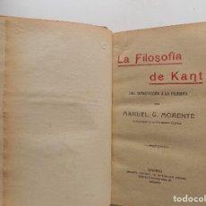 Libros antiguos: LIBRERIA GHOTICA. EDICIÓN EN PIEL DE LA FILOSOFIA DE KANT, DE MANUEL G. MORENTE.1917.PRIMERA EDICION. Lote 283800793
