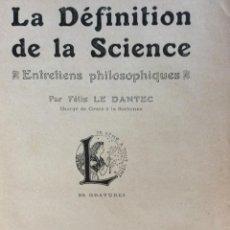 Libros antiguos: LA DEFINITION DE LA SCIENCE : ENTRETIENS PHILOSOPHIQUES. FÉLIX LE DANTEC, 1908. 1.ª EDICIÓN.. Lote 285086783
