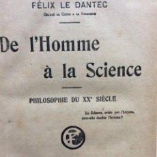 Libros antiguos: FÉLIX LE DANTEC. DE L´HOMME À LA SCIENCE, PHILOSOPHIE DU XX.E SIÈCLE, 1924. Lote 285398398
