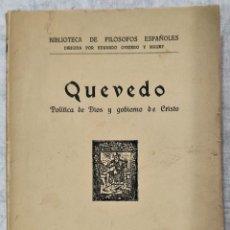 Libros antiguos: QUEVEDO, POLÍTICA DE DIOS Y GOBIERNO DE CRISTO - BIBLIOTECA FILÓSOFOS ESPAÑOLES - MADRID AÑO 1930. Lote 285439883