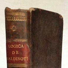Libros antiguos: ARTE DE DIRIGIR EL ENTENDIMIENTO EN LA INVESTIGACIÓN DE LA VERDAD, O LÓGICA. - BALDINOTI, CÉSAR.. Lote 123160778