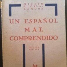 """Libros antiguos: LIBRO ORIGINAL """"UN ESPAÑOL LA COMPRENDIDO"""" DE NICETO ALCALÁ ZAMORA 1932. Lote 286739693"""