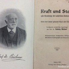 Libros antiguos: KRAFT UND STOFF ODER GRUNDZÜGE DER NATÜRLI-CHEN WELTORDNUNG.. POR LUDWIG BUECHNER, 1904. EN ALEMÁN.. Lote 286799223