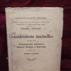 Libros antiguos: 1922. NIETZSCHE. CONSIDERACIONES INACTUALES. SCHOPENHAUER EDUCADOR. RICHARD WAGNER EN BAYREUTH.. Lote 287561793