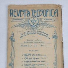 Libros antiguos: 1917 - REVISTA TEOSOFICA / ORGANO OFICIAL / DE LA SECCION CUBANA DE LA SOCIEDAD TEOSOFICA. Lote 288065503