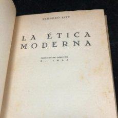 Libros antiguos: LA ETICA MODERNA, TEODORO LITT, REVISTA DE OCCIDENTE. MADRID 1932. Lote 288597933