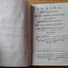 Libri antichi: EL ALMA VICTORIOSA DE LA PASION DOMINANTE, FRANCISCO XAVIER HERNANDEZ, FCO. PIFERRER, SIN FECHA.. Lote 288901593