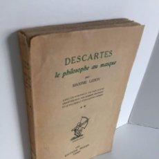 Libros antiguos: DESCARTES, LE PHILOSOPHE AU MASQUE. MAXIME LEROY. DESCARTES, EL FILÓSOFO DE LA MÁSCARA. RIEDER.. Lote 290080193
