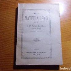 Libros antiguos: EL MATERIALISMO/FR.VICENTE DE JESUS/IMPRENTA CATOLICA,VALENCIA 1883.. Lote 296869538